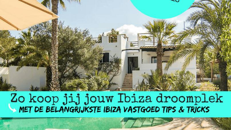 Unieke netwerkbelevenis: 'Zo koop jij jouw Ibiza droomplek'